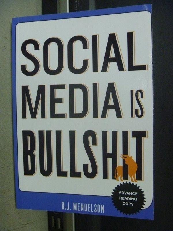 【書寶二手書T2/社會_KQT】Social Media is Bullshit_BJ Mendelson
