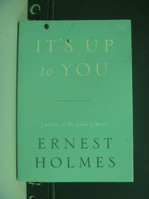 【書寶二手書T6/原文小說_KHY】It's Up to You_Holmes, Ernest