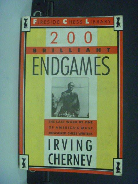 【書寶二手書T4/嗜好_GFI】200 Brilliant Endgames_Irving Chernev_國際象棋