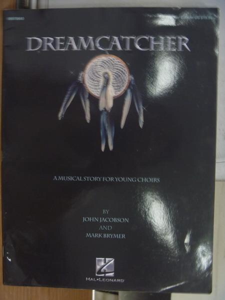 【書寶二手書T4/原文書_PDL】Dreamcatcher_A musical story for..._2005