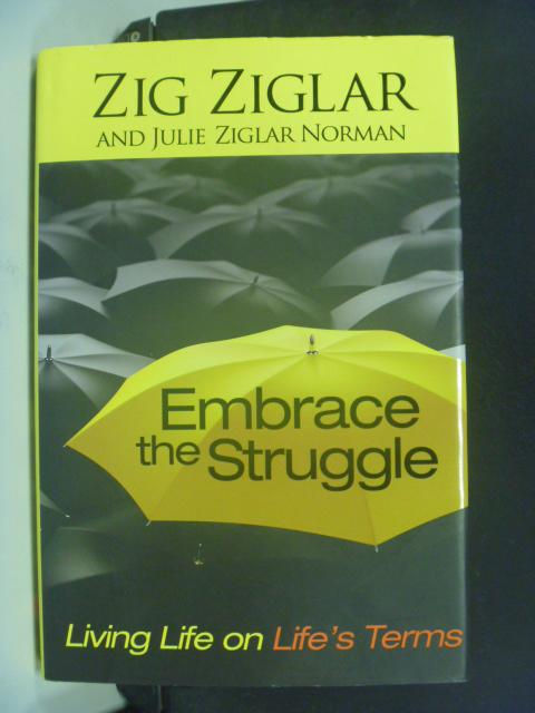 【書寶二手書T9/財經企管_KGR】Embrace the Struggle_Zig Ziglar