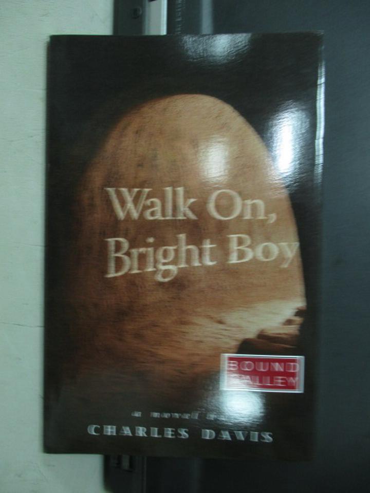 【書寶二手書T8/原文小說_NDL】walk on, Bright Boy