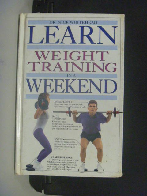 【書寶二手書T3/體育_GCD】Learn Weight Training in a Weekend_Nick