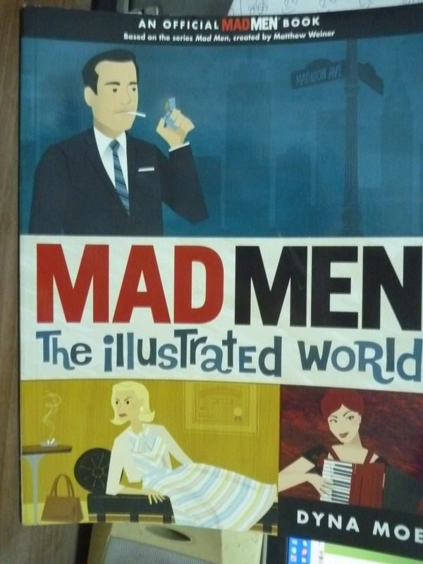 【書寶二手書T6/原文書_QAA】Mad Men:The Illustrated World_Dyna Moe