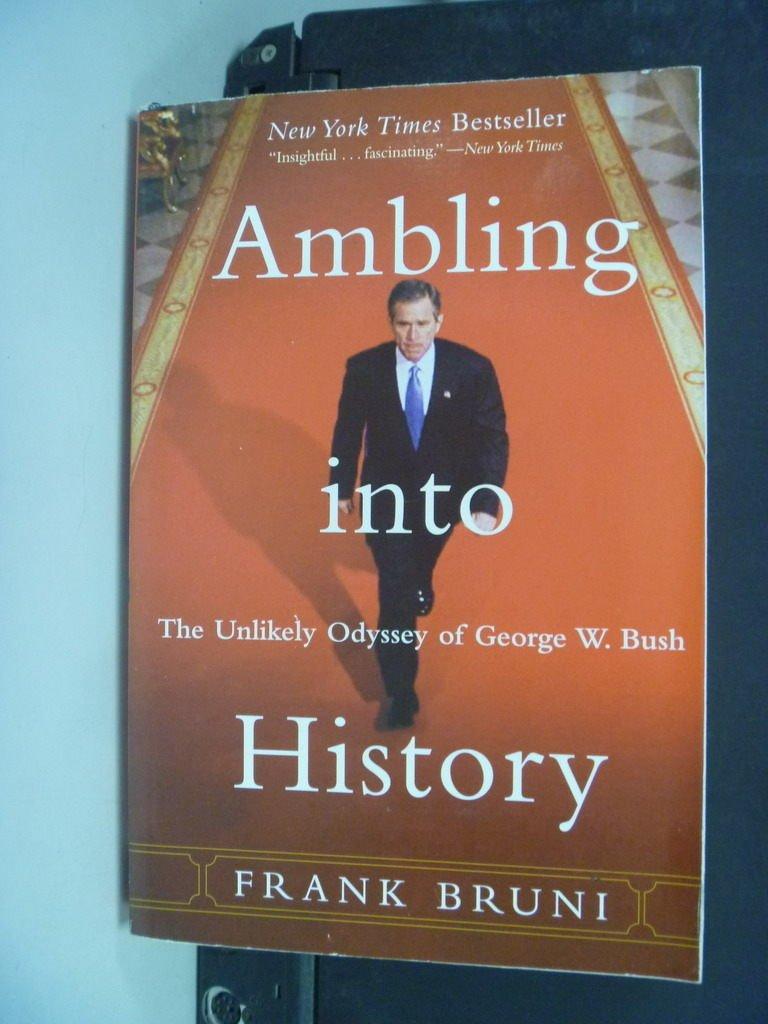 【書寶二手書T3/財經企管_NSR】Ambling into History by Frank Bruni_Bruni