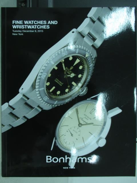 【書寶二手書T7/收藏_YHF】Bonhams_2015/12/8_Fine Watches and..