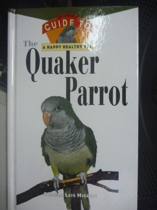【書寶二手書T5/科學_HCN】The Quaker Parrot_Higdon, Pamela Leis