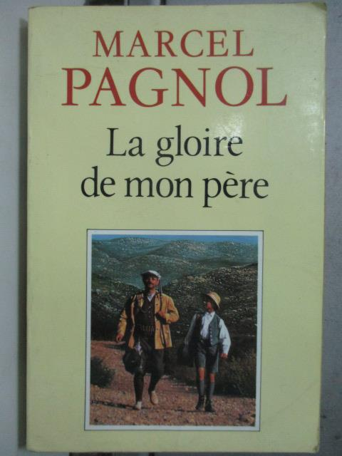 【書寶二手書T1/原文小說_JDY】LA Gloire De Mon Pere_Marcel Pagnol