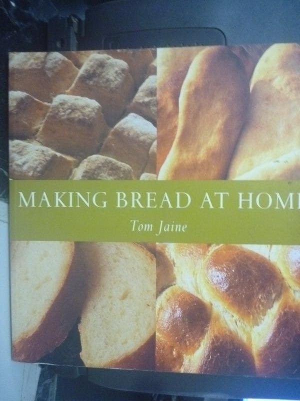 【書寶二手書T4/餐飲_ZIM】MAKING BREAD AT HOME_JAINE, TOM