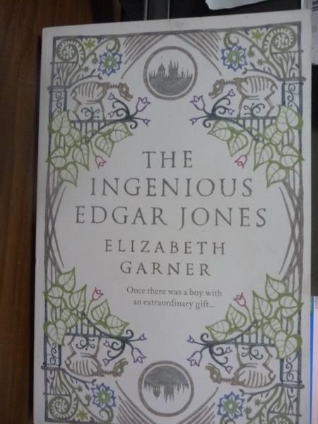 【書寶二手書T6/原文書_PHF】The Ingenious Edgar Jones_Elizabeth Garner