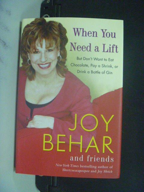 【書寶二手書T9/原文小說_MGK】When You Need a Lift_Joy Behar