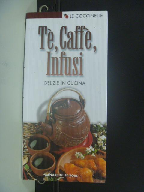 【書寶二手書T8/嗜好_KFC】Te, caffe, infusi. Delizie in cucina_Giulian