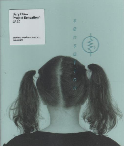 曹格 Gary Chaw Project Sensation 1 Jazz CD Close To You Every Time You Go Away (音樂影片購)