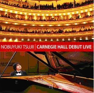 辻井伸行 卡內基音樂廳初演會 CD Nobuyuki Tsujii Carnegie Hall Debut Live (音樂影片購)