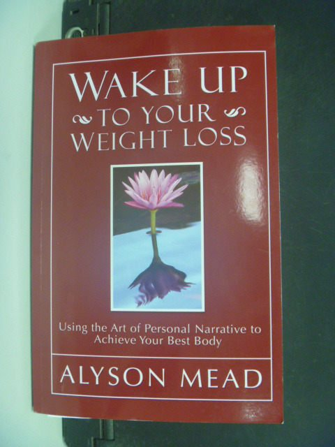 【書寶二手書T7/美容_KGZ】Wake Up to Your Weight Loss_Mead