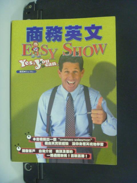 【書寶二手書T5/語言學習_KFI】商務英文Easy Show_Roy Wu