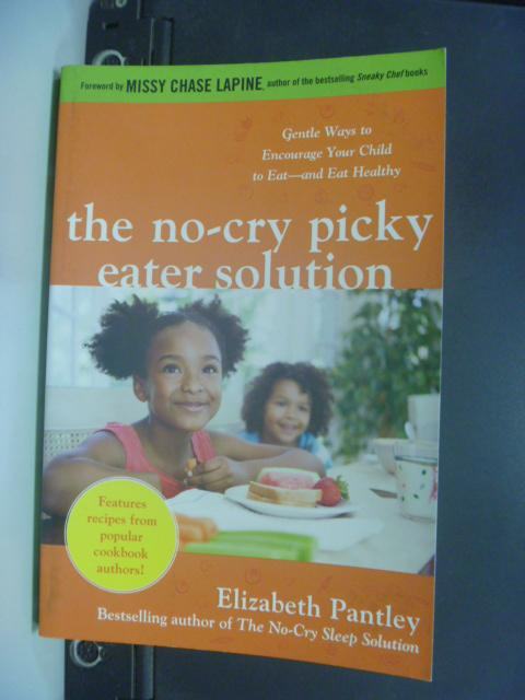 【書寶二手書T4/親子_NBC】The No-Cry Picky Eater Solution_Elizabeth