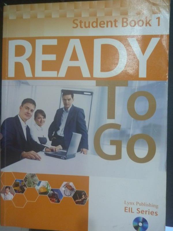 【書寶二手書T5/語言學習_ZCZ】Ready To Go Student Book 1_Lynx Publishing