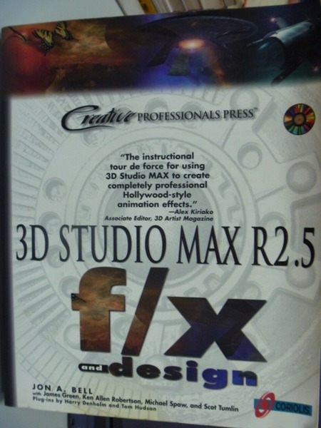 【書寶二手書T4/電腦_ZAJ】3D Studio MAX R2.5 f/x_Bell, Jon A._附光碟