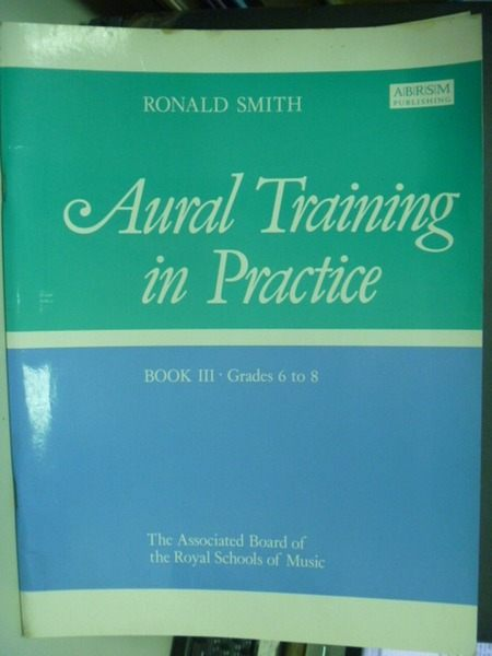 【書寶二手書T6╱音樂_YII】Aural Training in Practice: Grades 6-8 Bk. 3