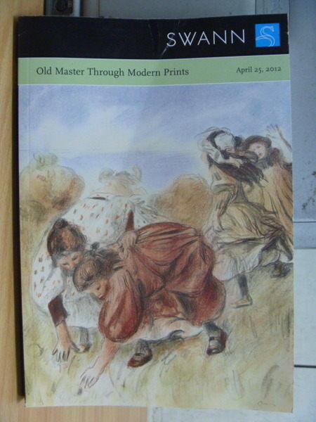 【書寶二手書T9/收藏_XEU】SWANN_Old Master Through Modern Prints_2012.