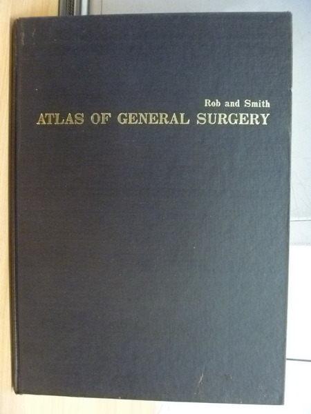 【書寶二手書T3/大學理工醫_ZJK】Atlas of Ceneral Surgery_Rob_1981年