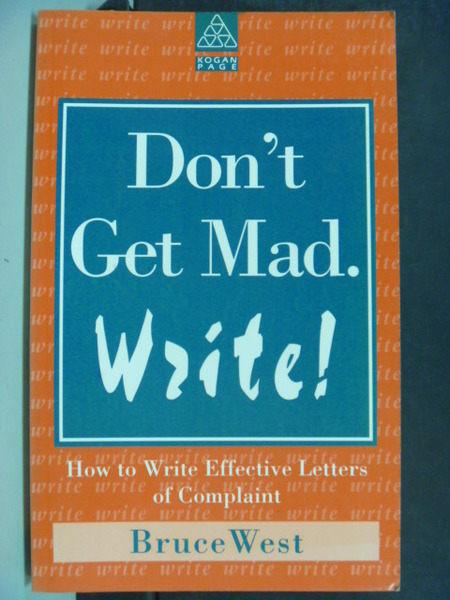 【書寶二手書T3/語言學習_HOM】Dont Get Med. Write_Bruce West