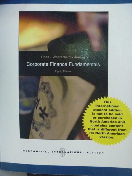 【書寶二手書T9/大學商學_QBL】Corporate Finance Fundamentals_Stephen A.