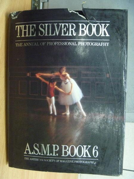 【書寶二手書T9/攝影_ZCJ】The Silver Book_ASMP Book6