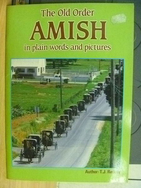 【書寶二手書T5╱地理_PAT】The old order amish in plain words and pictu