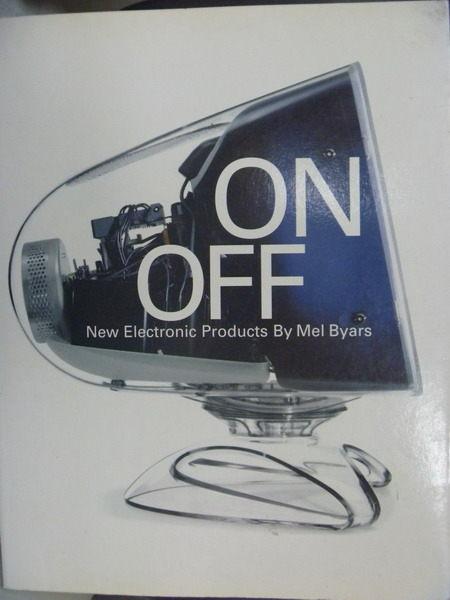 【書寶二手書T2/電腦_QDH】ON/OFF:NEW ELECTRONIC PRODUCTS_BYARS, MEL, 梅