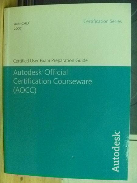 【書寶二手書T3/電腦_XGE】AutoCAD2007 Certified_Autodesk,Inc_附光碟