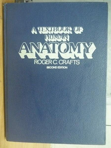【書寶二手書T8/大學理工醫_ZJT】A Textbook of Human Anatomy_Roger_1982年