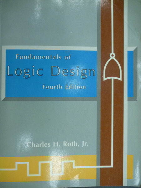 【書寶二手書T2/大學資訊_YJL】Fundamentals of Logic Design_Roth_4/E_1992