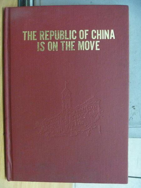 【書寶二手書T3/歷史_ZCA】The Republic Of China Is On The Move_1979年