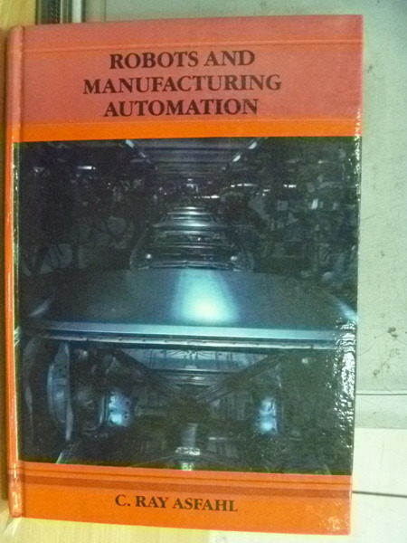 【書寶二手書T5/大學理工醫_YCR】Robots And Manufacturing Automation_1985年