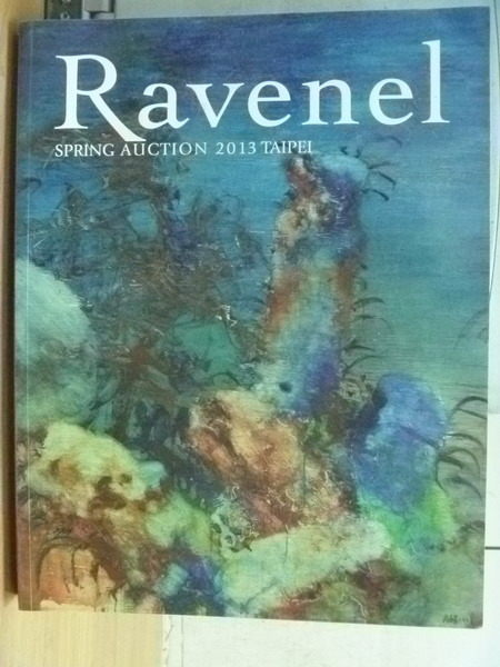 【書寶二手書T6/收藏_YET】Ravenel_2013年春季拍賣_Modern and Contemporary As