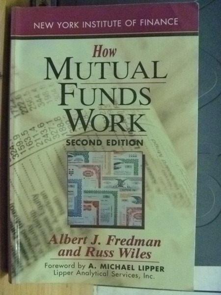 【書寶二手書T7/基金_YFU】How Mutual Funds Work_Fredman等_1998年