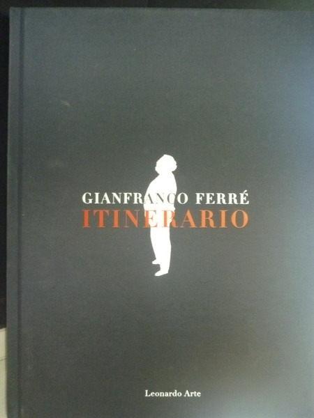 【書寶二手書T2/設計_ZBA】Gianfranco Ferre : itinerario_edited by Gius
