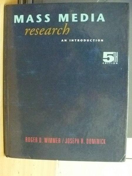【書寶二手書T3/大學藝術傳播_ZCR】Mass Media Research_Wimmer_5版_1997年
