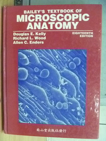 【書寶二手書T4/大學理工醫_YFR】Microscopic Anatomy_Kelly等_1984年