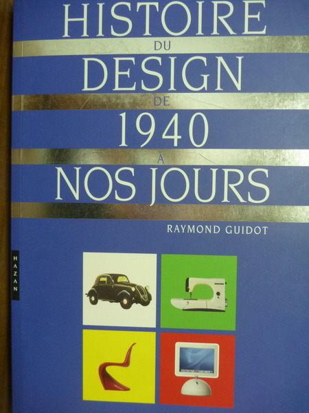 【書寶二手書T4/藝術_QBG】Histoire Du Design de 1940 a Nos Jours_Raymo