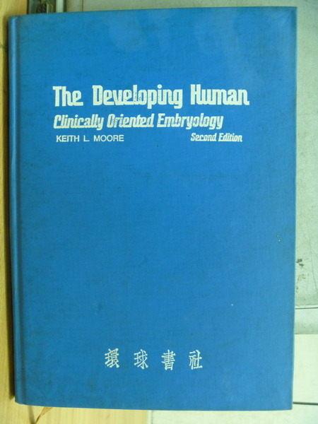 【書寶二手書T3/進修考試_ZAM】The Developing Human_Clinically Oriented E