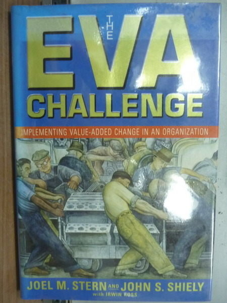 【書寶二手書T5/財經企管_YFV】The Eva Challenge_Joel M. Stern and John S