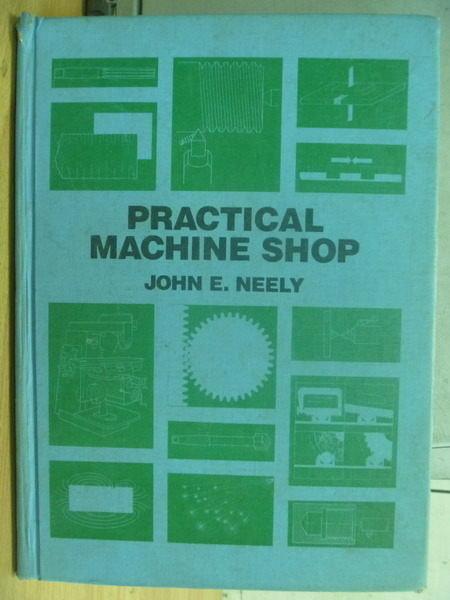 【書寶二手書T3/大學理工醫_QHU】Practical Machine Shop_1981年_封面藍底