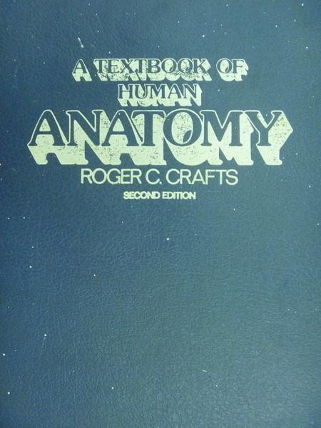 【書寶二手書T3/大學理工醫_YIS】A Textbook of Human Anatomy_Roger C_1980年