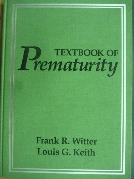【書寶二手書T8/大學理工醫_YFP】Textbook of Prematurity_Frank R_1993年