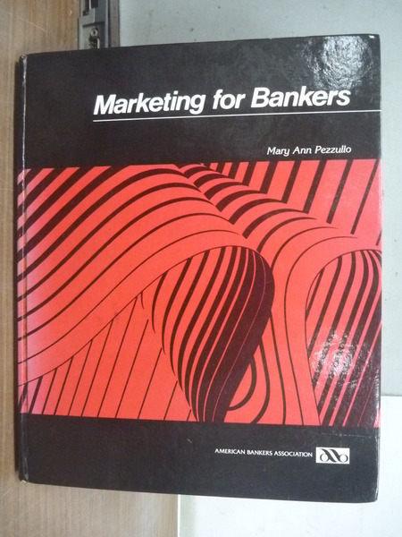 【書寶二手書T9/大學商學_XAJ】Marketing for Bankers_Mary Ann Pezzullo