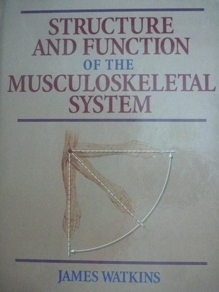 【書寶二手書T4/大學理工醫_QXY】Structure and function of the musculoskel