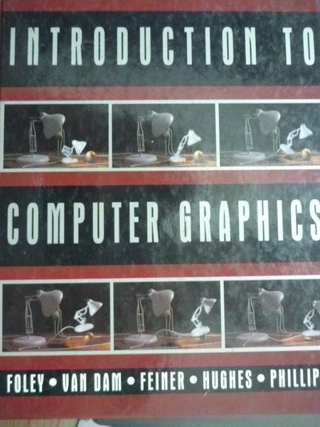 【書寶二手書T4/大學藝術傳播_QXG】Introduction to Computer Graphics_Foley,